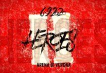 heroes concerto streaming 6 settembre Verona