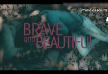 Brave and Beautiful su Canale 5 la serie turca da lunedì 5 luglio 2021